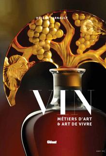Livre « VIN, MÉTIERS D'ART & ART DE VIVRE » d'Hélène Farnault